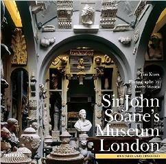 SIR JOHN SOANE'S  MUSEUM LONDON. REVISED AND UPDATED