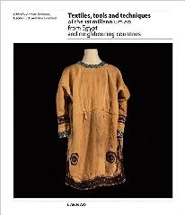 "TEXTILES, TOOLS AND TECHNIQUES ""OF THE 1ST MILLENNIUM AD FROM EGYPT AND NEIGHBOURING COUNTRIES"""