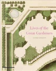 LIFES OF THE GREAT GARDENERS