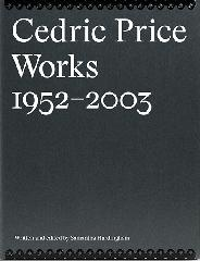 CEDRIC PRICE WORKS 1952-2003. Vol.1-2