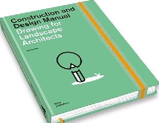 DRAWING FOR LANDSCAPE ARCHITECTS. CONSTRUCTION AND DESIGN MANUAL