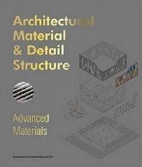 "ARCHITECTURAL MATERIAL & DETAIL STRUCTURE ""ADVANCED MATERIALS"""
