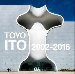 G.A.  ARCHITECT  TOYO ITO 2002-2016 VOL. 2