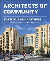 TORTI GALLAS + PARTNERS: ARCHITECTS OF COMMUNITY