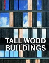 "TALL WOOD BUILDINGS ""DESIGN, CONSTRUCTION AND PERFORMANCE"""