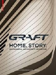 "GRAFT - HOME. STORY. ""NEW RESIDENTIAL AND HOSPITALITY ARCHITECTURE"""