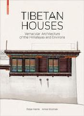"TIBETAN HOUSES ""VERNACULAR ARCHITECTURE OF THE HIMALAYAS AND ENVIRONS"""