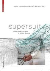 "SUPERSUIT ""POETIC INTERVENTIONS IN URBAN SPACES"""