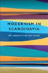 "MODERNISM IN SCANDINAVIA ""ART, ARCHITECTURE AND DESIGN"""
