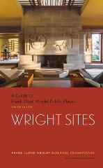 "WRIGHT SITES ""A GUIDE TO FRANK LLOYD WRIGHT PUBLIC PLACES"""