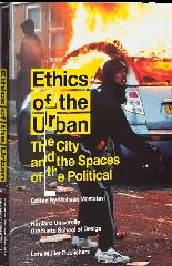 "ETHICS OF THE URBAN ""THE CITY AND THE SPACES OF THE POLITICAL"""