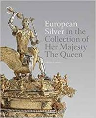 "EUROPEAN SILVER ""IN THE COLLECTION OF HER MAJESTY THE QUEEN"""