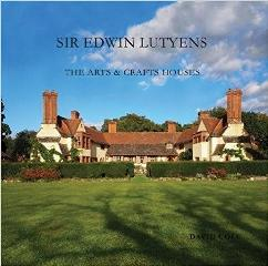 "SIR EDWIN LUTYENS ""THE ARTS & CRAFTS HOUSES"""