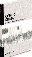 "KENGO KUMA ""INSPIRATION AND PROCESS IN ARCHITECTURE"""