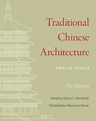 "TRADITIONAL CHINESE ARCHITECTURE ""TWELVE ESSAYS"""
