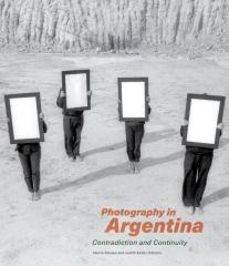 "PHOTOGRAPHY IN ARGENTINA ""CONTRADICTION AND CONTINUITY"""