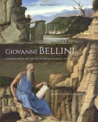 "GIOVANNI BELLINI ""LANDSCAPES OF FAITH IN RENAISSANCE VENICE"""