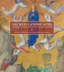 "SACRED LANDSCAPES ""NATURE IN RENAISSANCE MANUSCRIPTS"""
