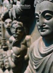 "PATHS TO PERFECTION ""BUDDHIST ART AT THE FREER/SACKLER"""