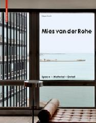 MIES VAN DER ROHE: SPACE - MATERIAL.