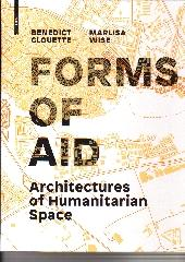 "ARCHITECTURES OF HUMANITARIAN SPACE ""FORMS OF AID"""