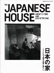 "THE JAPANESE HOUSE ""ARCHITECTURE AND LIFE AFTER 1945"""