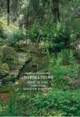 INSPIRATIONS : A TIME TRAVEL THROUGH GARDEN HISTORY.