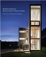 "NORTHERN EXPOSURE ""WORKS OF CAROL A. WILSON ARCHITECT"""