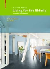 "LIVING FOR THE ELDERLY ""A DESIGN MANUAL SECOND AND REVISED EDITION"""
