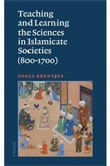 TEACHING AND LEARNING THE SCIENCES IN ISLAMICATE SOCIETIES (800-1700)