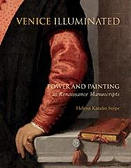 "VENICE ILLUMINATED ""POWER AND PAINTING IN RENAISSANCE MANUSCRIPTS"""