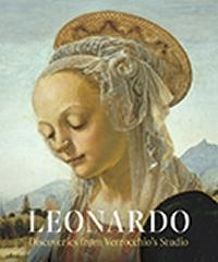 "LEONARDO: DISCOVERIES "" FROM VERROCCHIO'S STUDIO. EARLY PAINTINGS AND NEW ATTRIBUTIONS"""
