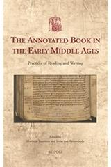 "THE ANNOTATED BOOK IN THE EARLY MIDDLE AGES ""PRACTICES OF READING AND WRITING"""