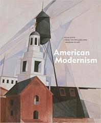 AMERICAN MODERNISM: HIGHLIGHTS FROM THE PHILADELPHIA MUSEUM OF ART