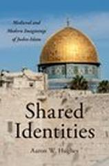 "SHARED IDENTITIES ""MEDIEVAL AND MODERN IMAGININGS OF JUDEO-ISLAM"""