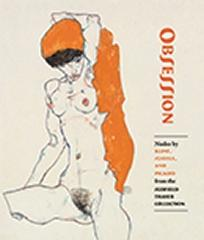 "OBSESSION "" NUDES BY KLIMT, SCHIELE, AND PICASSO FROM THE SCOFIELD THAYER COLLECTION """