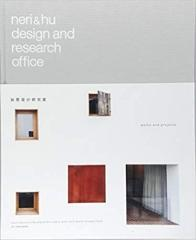 NERI AND HU DESIGN AND RESEARCH OFFICE: WORKS AND PROJECTS 2004-2014