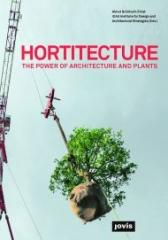 "HORTITECTURE ""THE POWER OF ARCHITECTURE AND PLANTS """