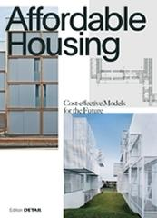 "AFFORDABLE HOUSING ""COST-EFFICIENT MODELS FOR THE FUTURE"""