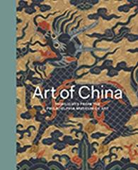 "ART OF CHINA  "" HIGHLIGHTS FROM THE PHILADELPHIA MUSEUM OF ART"""