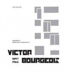 VICTOR BOURGEOIS - MODERNITY, TRADITION & NEUTRALITY