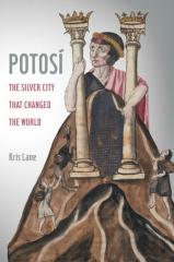 "POTOSI ""THE SILVER CITY THAT CHANGED THE WORLD"""