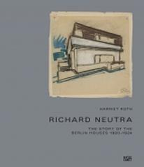 "RICHARD NEUTRA ""THE STORY OF THE BERLIN HOUSES 1920-1924"""