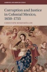 CORRUPTION AND JUSTICE IN COLONIAL MEXICO, 1650-175