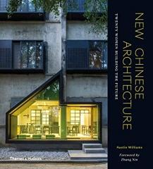 NEW CHINESE ARCHITECTURE: TWENTY WOMEN BUILDING THE FUTURE.