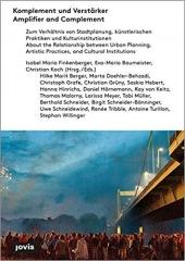 AMPLIFIER AND COMPLEMENT: ABOUT THE RELATIONSHIP: URBAN PLANNING, ARTISTIC PRACTISES, CULTURAL INSTITUTI