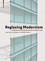 "REGLAZING MODERNISM ""INTERVENTION STRATEGIES FOR 20TH-CENTURY ICONS"""