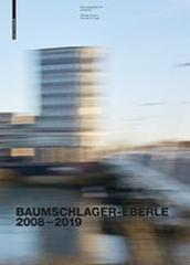 "BAUMSCHLAGER EBERLE 2008-2019 ""CITY - ARCHITECTURE - FUTURE"""