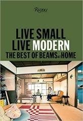LIVE SMALL : THE BEST OF BEAMS AT HOME