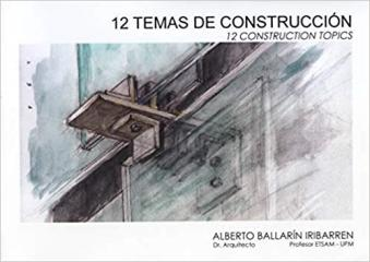 "12 TEMAS DE CONSTRUCCIÓN ""12 Construction topics"""
